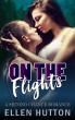 On The Flights: A Second Chance Romance by Ellen Hutton