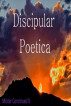 Discipular Poetica by Mister Construed X