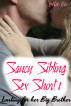 Saucy Sibling Sex Short 1: Lusting for her Big Brother by Lottie Hix