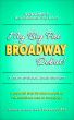 My Big Fat Broadway Debut! Volume 3: Big Breaks, Big Days by Steven Cutts