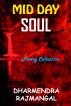 Mid Day Soul by Dharmendra Rajmangal