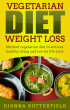 Vegetarian diet weight loss: Method vegetarian diet to achieve healthy living and low fat life style by Dionna Butterfield