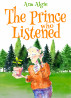 The Prince Who Listened by Ann Algie