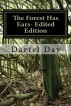 The Forest Has Ears- Edited Edition by Darrel Day