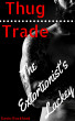 Thug Trade: The Extortionist's Lackey by Gavin Rockhard