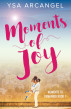 Moments of Joy by Ysa Arcangel