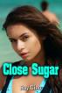 Close Sugar by Roy Gino