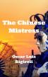 The Chinese Mistress by Oscar Luis Rigiroli