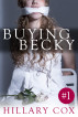 Buying Becky: A Forced Arousal Story by Hillary Cox