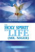 The Holy Spirit, Our Life (MR NIGER) by Ademola Adedeji