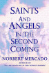 Saints And Angels In The Second Coming by Norbert Mercado