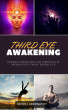 Third Eye Awakening - Simple Exercises to Awaken the Third Eye by Ceceli Abernathy