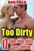 Erotica: Too Dirty, 12 Taboo Family Erotica Stories Collection by Rod Polo
