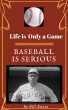 Life is Only a Game Baseball is Serious by Bill Russo