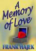 A Memory of Love by Frank Hajek
