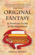 The Original Fantasy: A Practical Guide to Writing Genre by Emily Craven