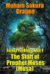 Islam Folklore Vol 1 The Staff of Prophet Moses (Musa) by Muham Sakura Dragon