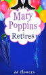 Mary Poppins Retires by JJ Flowers
