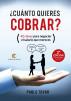 ¿CUÁNTO QUIERES COBRAR? 2ª Edición: 42 claves para negociar el salario que mereces - de Pablo Tovar by Editorial Letras de Autor LA, Sr