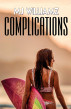 Complications by MJ Williamz