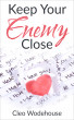 Keep Your Enemy Close by Cleo Wodehouse