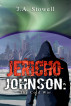 Jericho Johnson: The Cold War by J.A. Stowell