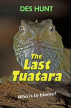 The Last Tuatara by Des Hunt