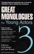 Great Monologues for Young Actors 3 by Craig Slaight