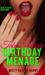 His Taboo Virgin Birthday Menage: First Time Menage FMF Taboo Man of the House Fantasy by Misty Rain Meadows