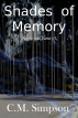 Shades of Memory by C.M. Simpson