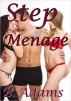 Step Menage: A Stepdad - Step Daughter MFF Threesome by B. Adams