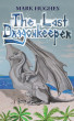 The Last Dragonkeeper by Mark Hughes