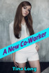 A New Co-Worker by Tina Long