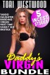 Daddy's Virgin Bundle : 5 Incest Stories (Taboo Daughter Breeding Virgin First Time Family Sex Erotica) by Tori Westwood