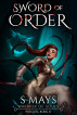Sword of Order by S Mays