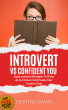 Introvert Vs Confident You: Super-practical Self Confidence Book: Introvert Power And Personality by Kristina Dawn