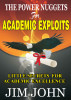 Power Nuggets For academic Exploits, Little Secrets For Academic Excellence  Copyright 2017 By Jim John  Smashwords Edition by Jimmy John