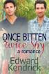 Once Bitten, Twice Shy: A Romance by Edward Kendrick