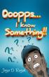 Ooopps, I Know Something..!! by Joya D. Royal