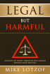 Legal but Harmful by Mike Lotzof