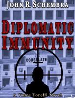 John Schembra - A Vince Torelli Novel Book 3: Diplomatic Immunity