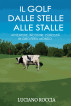 Il Golf dalle stelle alle stalle by Luciano Roccia