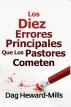 Los diez errores principales que los pastores cometen by Dag Heward-Mills