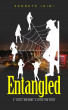 Entangled: A Little Too Many, A Little Too Close by Kenneth Igiri