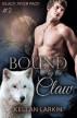 Bound by the Claw (Black River Pack #2) by kellanlarkin