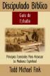 Discipulado Biblico Guía de Estudio by Dr. Todd M. Fink
