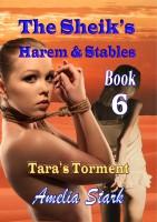 Amelia Stark - The Sheik's Harem & Stables (Book 6) Tara's Torment