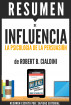 Influencia (Influence): Resumen del libro de Robert B. Cialdini by Sapiens Editorial