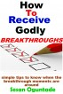 How to Receive Godly Breakthroughs by Sesan Oguntade