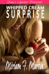 Whipped Cream Surprise by Miriam F. Martin